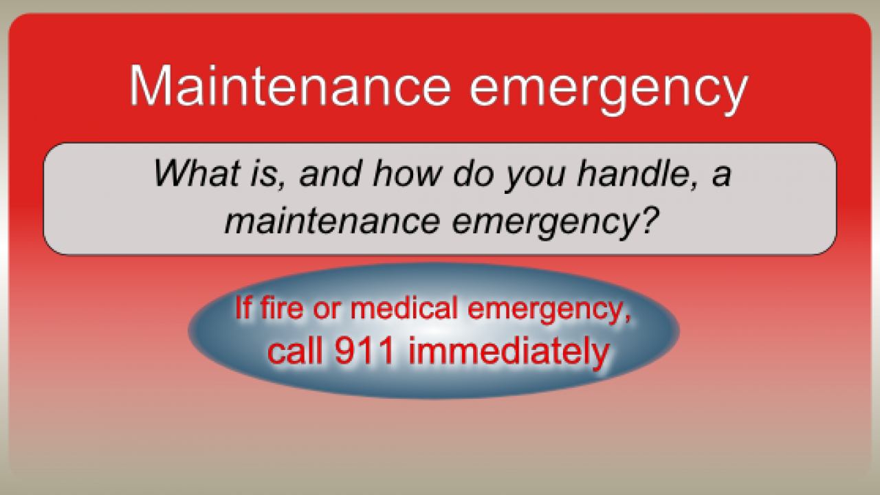 What is, and how do you handle, a maintenance emergency?
