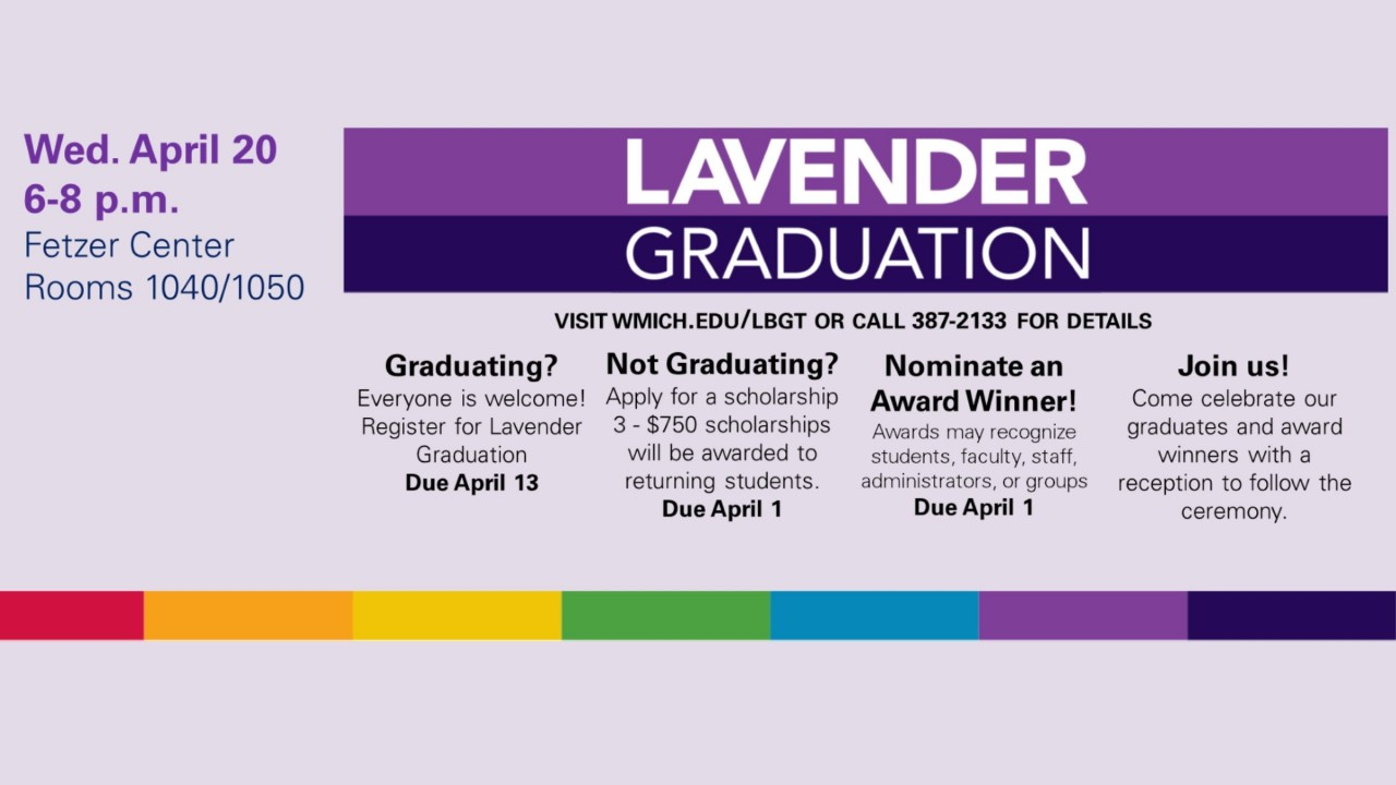 Lavender Graduation, 4/20 6-8 p.m., Fetzer Center 1040/50