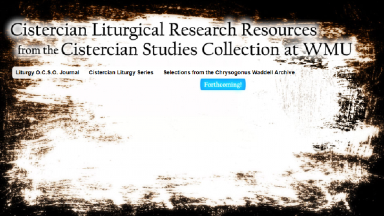 Cistercian liturgical research resources at WMU
