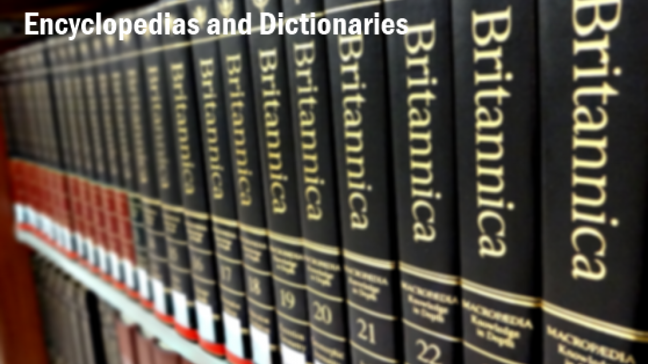 Encyclopedias and Dictionaries