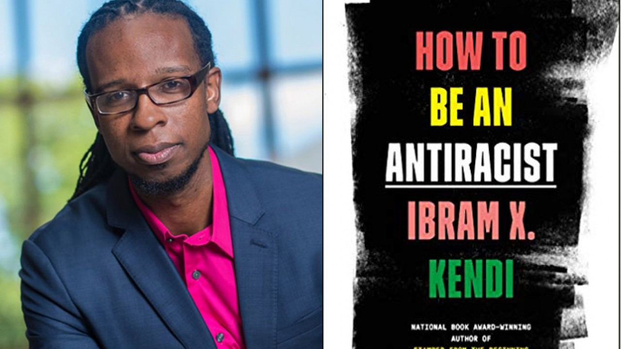 Ibram Kendi; book cover: How To Be An Antiracist. National book award-winning author of Stamped From the Beginning