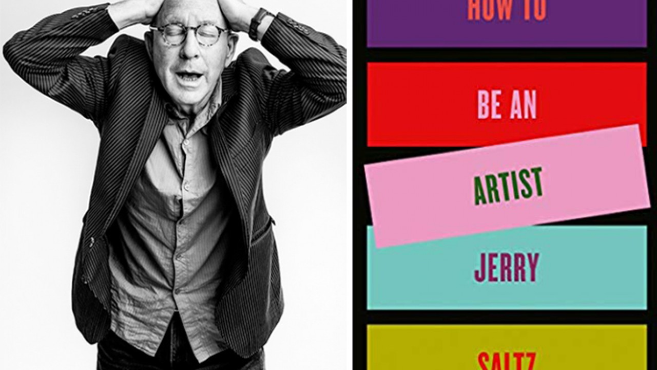 Jerry Saltz w_book cover: How To Be An Artist