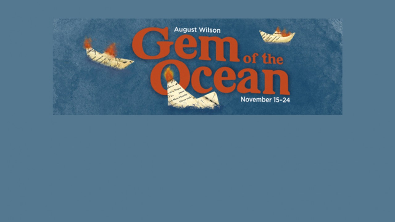 August Wilson, Gem of the Ocean, November 15 to 24.