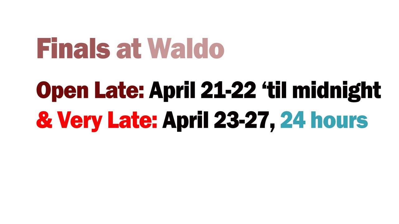 Image detailing Waldo Library's extended hours