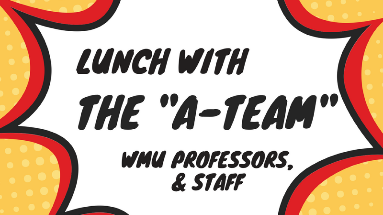 """A white, comic book-style speech bubble is centered against a light orange background with polka dots. The inside of the bubble has text that reads, """"Lunch with the 'A-Team,' WMU professors, & staff."""" Underneath the bubble is text describing the Alpha Program event location, date, and time."""