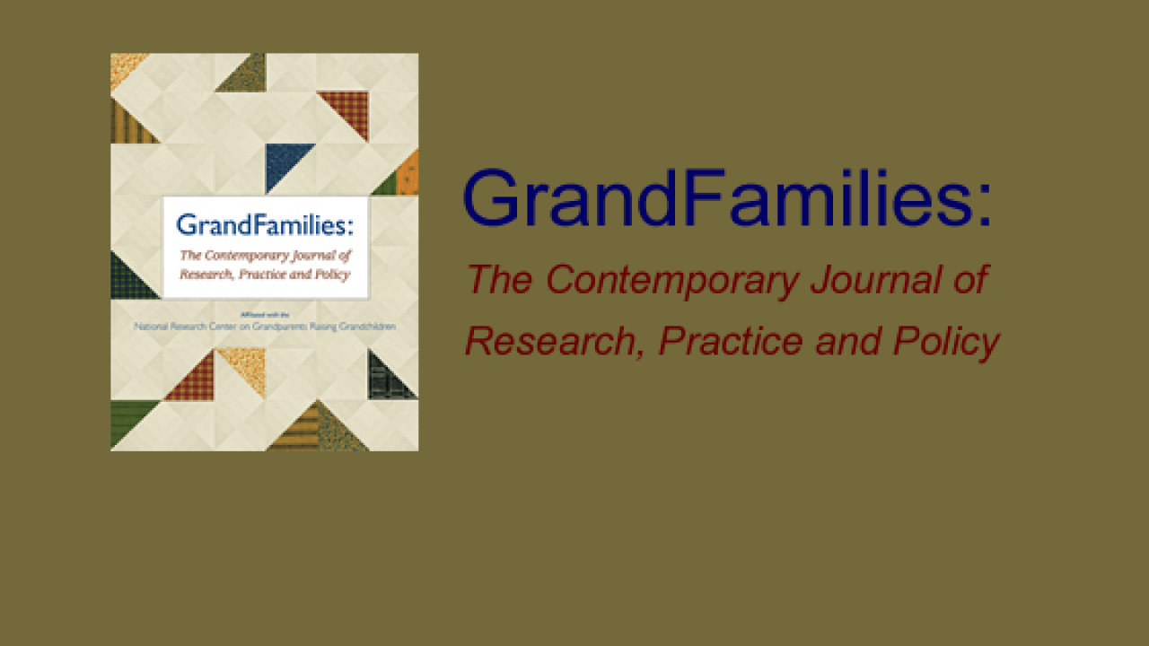 Call for Papers for GrandFamilies: the contemporary journal of research, practice and policy