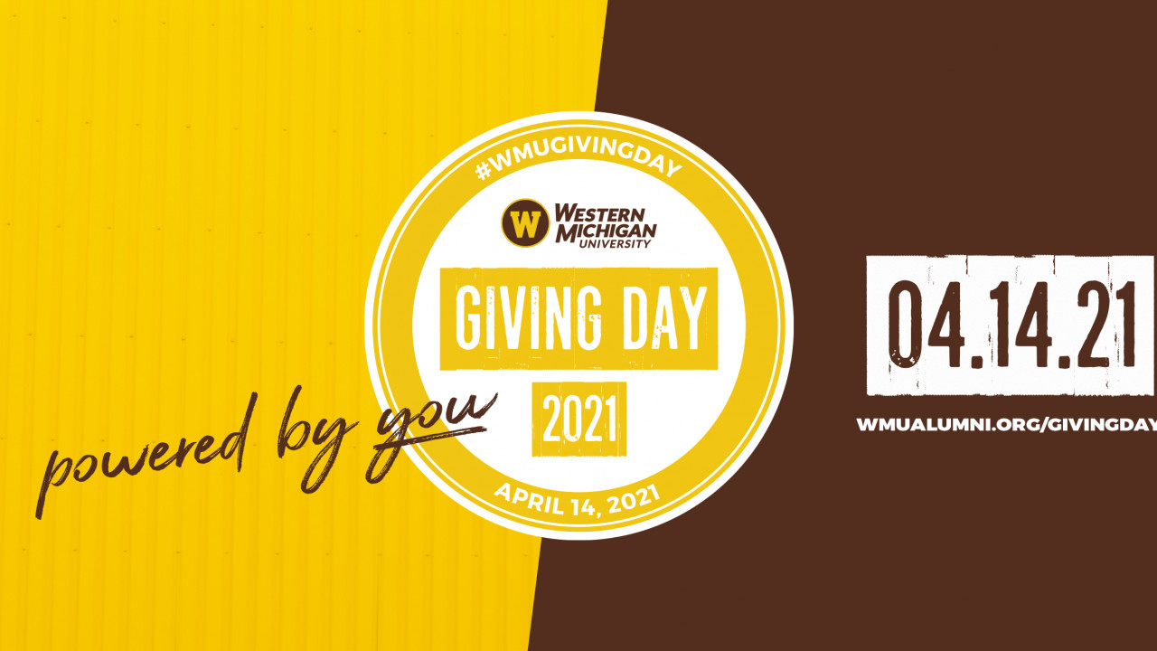 2021 WMU Giving Day on April 14, 2021. Powered by YOU!