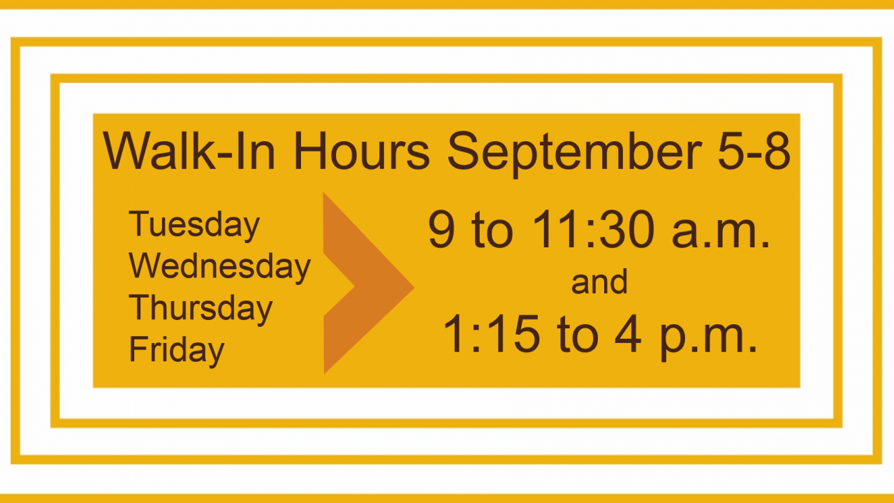 Walk-In advising hours have been extended for the week of September 5.