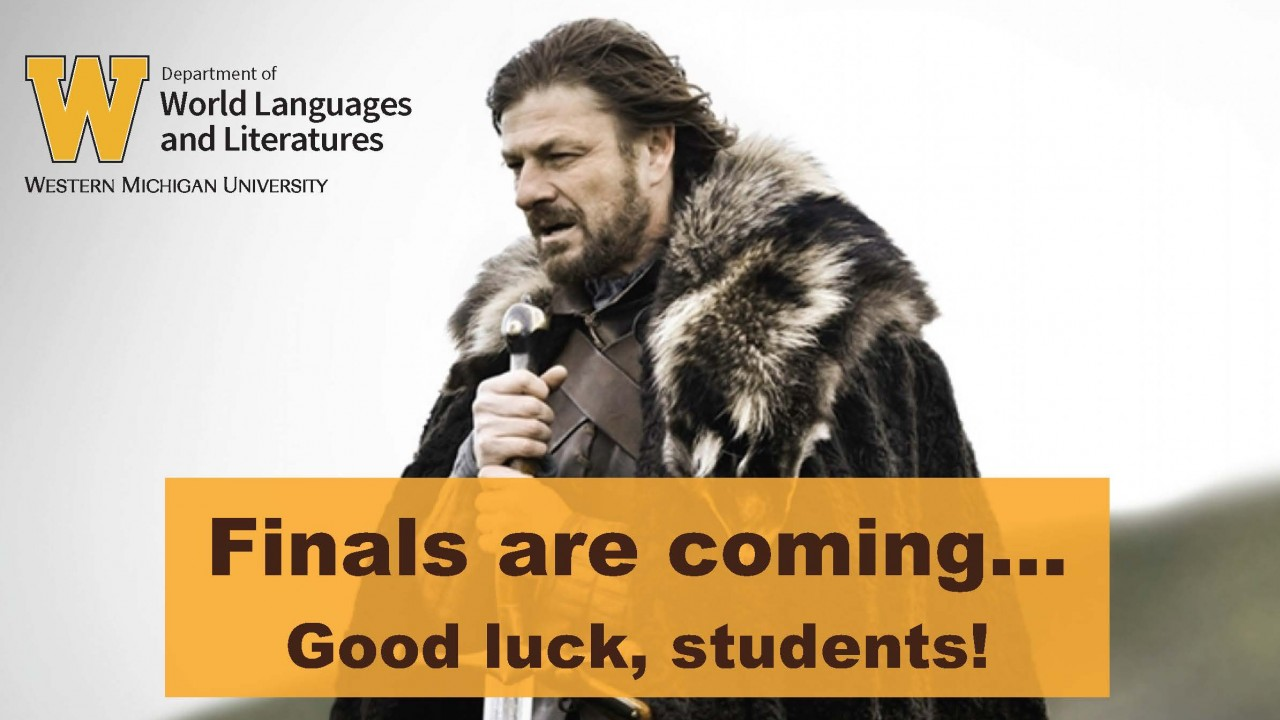 Finals are coming...good luck, students!