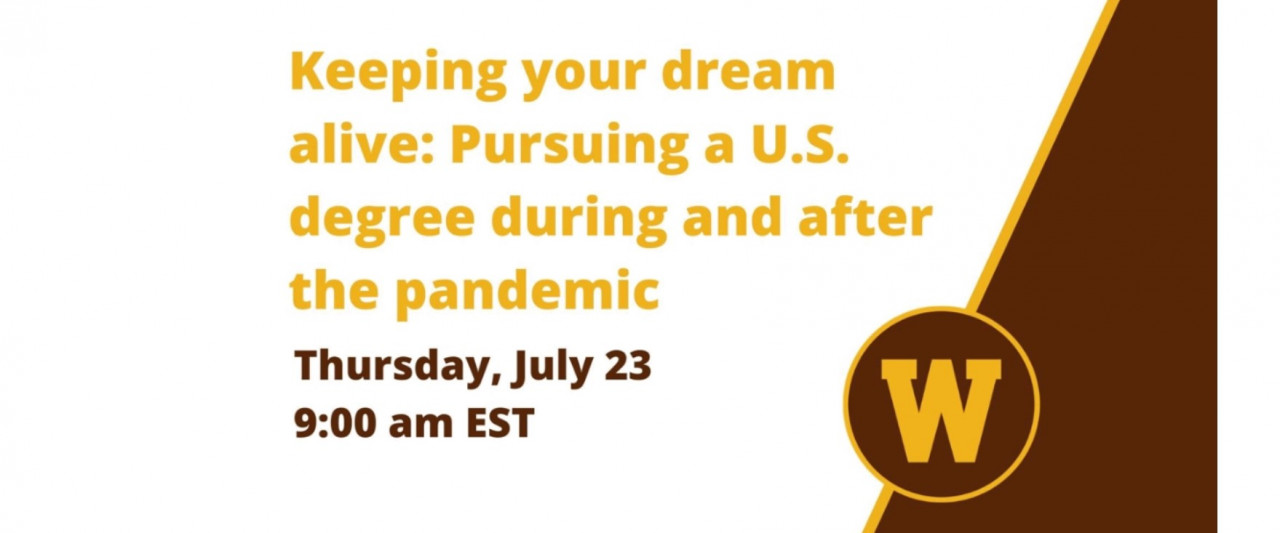 "Watch ""Keeping your dream alive: Pursuing a US degree during and after the pandemic"" Webinar"