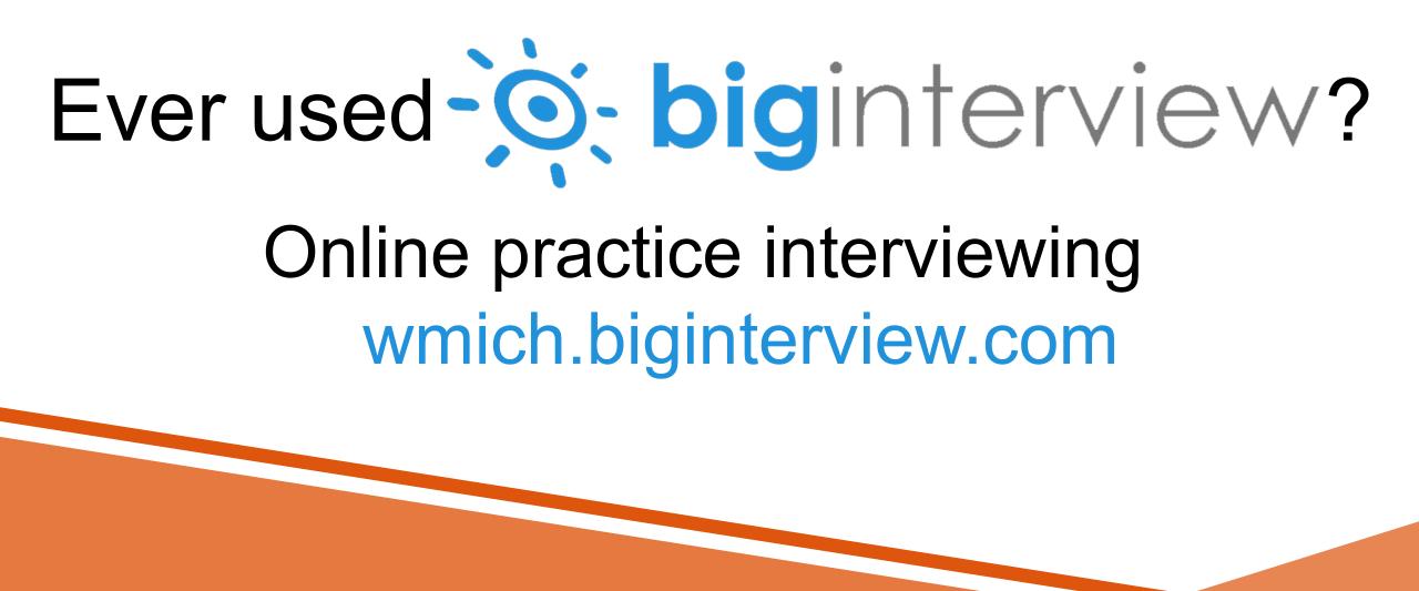 Ever used Big Interview? Online practice interviewing wmich.biginterview.com