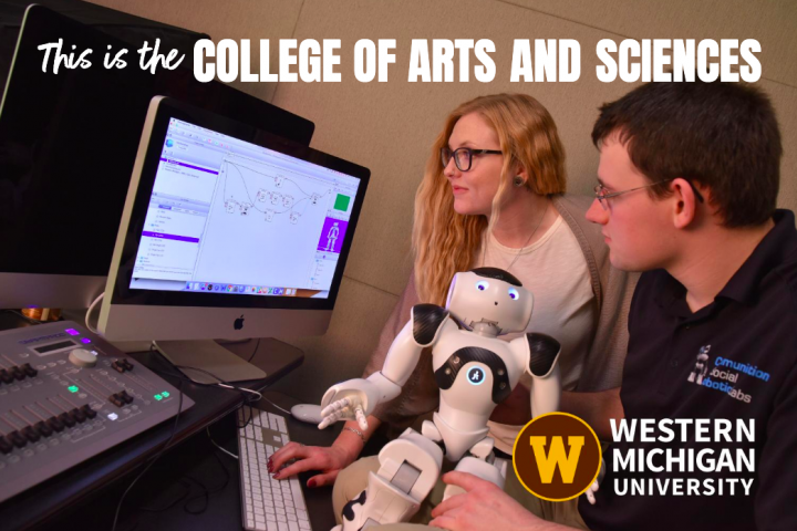 """2020 College of Arts and Sciences viewbook. Two students with robot working on computer. """"This is the College of Arts and Sciences"""" """"Western Michigan University"""""""