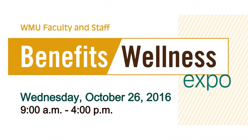 WMU employee Benefits Wellness Expo, 9 a.m. to 4 p.m. Oct. 26.