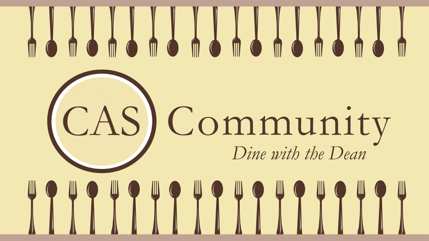 CAS Community Dine with the Dean