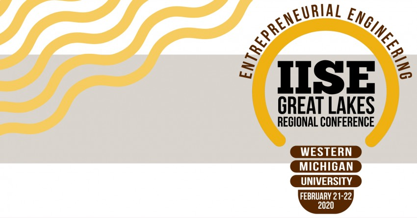 entrepreneurial engineering IISE Great Lakes regional conference, wmu February 21-22 2020